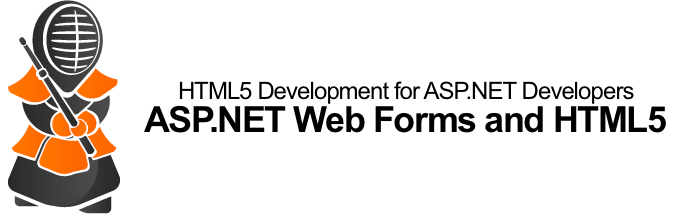 HTML5 Development for ASP.NET Developers: ASP.NET Web Forms and HTML5