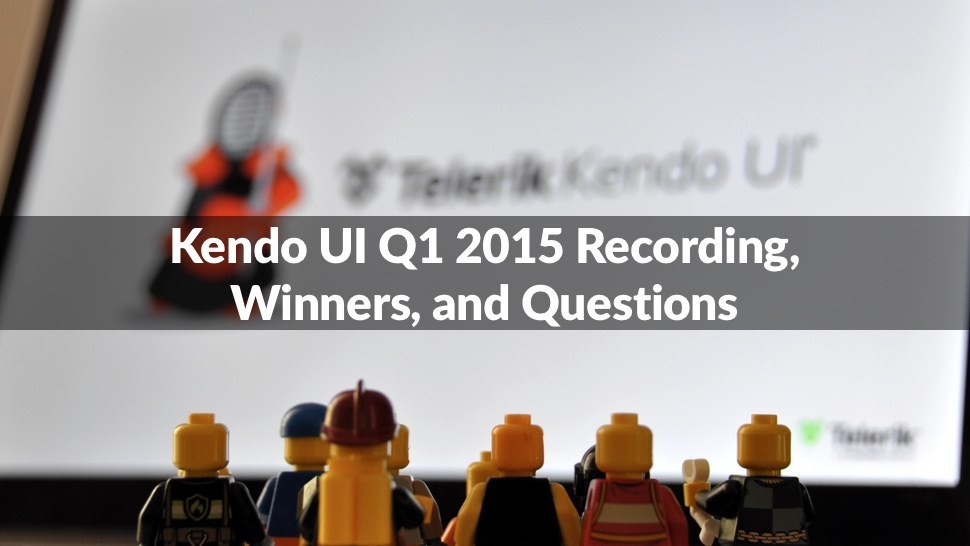 Kendo UI Q1 2015 Recording, Winners, and Questions