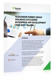 ALEXANDER FORBES GROUP HOLDINGS CUTS DOWN ENTERPRISE APP DEVELOPMENT TIME WITH TELERIK AND ACCEDIA